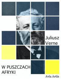 W puszczach Afryki - Juliusz Verne - ebook