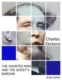 The Haunted Man and the Ghost's Bargain - Charles Dickens - ebook