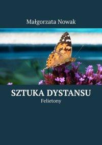 Sztuka dystansu - Małgorzata Nowak - ebook