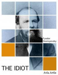 The Idiot - Fyodor Dostoyevsky - ebook
