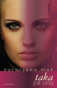 Taka jak ona - Katarzyna Mak - ebook