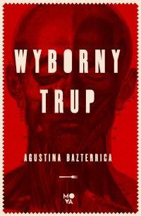 Wyborny trup - Agustina Bazterrica - ebook