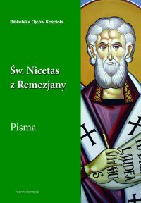 Święty Nicetas z Remezjany. Pisma - Św. Nicetas z Remezjany - ebook