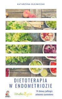 Dietoterapia w Endometriozie - Katarzyna Olejniczak - ebook