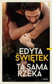 Ta sama rzeka - Edyta Świętek - ebook