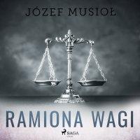 Ramiona wagi - Józef Musiol - audiobook