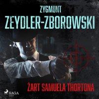 Żart Samuela Thortona - Zygmunt Zeydler-Zborowski - audiobook