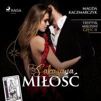 Zakazana miłość - Magda Kaczmarczyk - audiobook