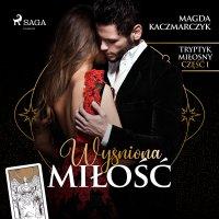Wyśniona miłość - Magda Kaczmarczyk - audiobook
