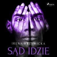 Sąd idzie - Irena Krzywicka - audiobook