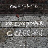 Kolekcjoner grzechów - Paweł Szlachetko - audiobook