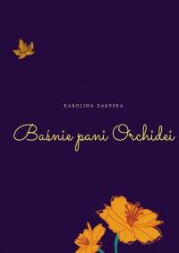 Baśnie pani Orchidei - Karolina Załuska - ebook