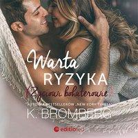 Warta ryzyka. Życiowi bohaterowie - K. Bromberg - audiobook