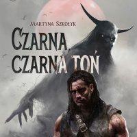 Czarna, czarna toń - Martyna Szkołyk - audiobook