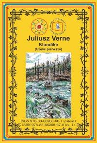 Klondike. Część 1 - Juliusz Verne - ebook