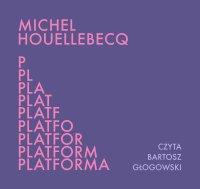 Platforma - Michel Houellebecq - audiobook