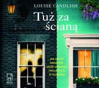 Tuż za ścianą - Louise Candlish - audiobook