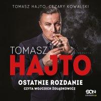 Tomasz Hajto. Ostatnie rozdanie. Autobiografia - Tomasz Hajto - audiobook