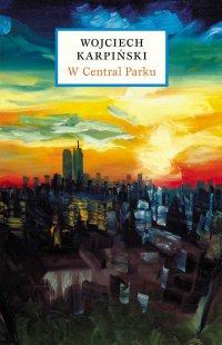 W Central Parku - Wojciech Karpiński - ebook