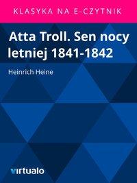 Atta Troll. Sen nocy letniej 1841-1842