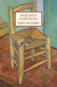 Fajka van Gogha - Wojciech Karpiński - ebook