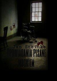 Opowiadania pisane mrokiem - Jan Steinke - ebook
