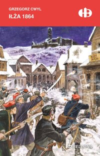 Iłża 1864 - Gregorz Cwyl - ebook