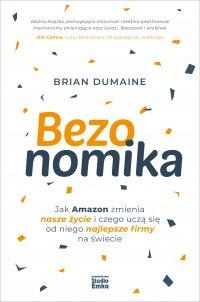 Bezonomika. Jak Amazon zmienia nasze życie i czego uczą się od niego najlepsze firmy na świecie - Brian Dumaine - ebook