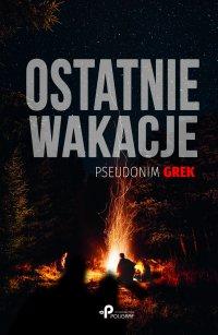 Ostatnie wakacje - Grek (pseudonim) - ebook