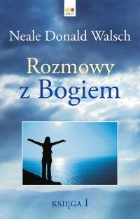Rozmowy z Bogiem. Księga 1 - Neale Donald Walsch - ebook