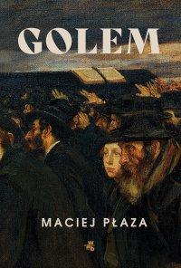 Golem - Maciej Płaza - ebook