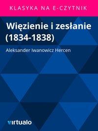 Więzienie i zesłanie (1834-1838)