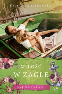 Miłość w żagle - Katarzyna Sarnowska - ebook