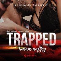 Trapped. Romans mafijny - Alicja Skirgajłło - audiobook