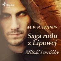 Saga rodu z Lipowej 1: Miłość i wróżby - Marian Piotr Rawinis - audiobook