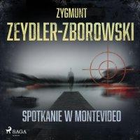 Spotkanie w Montevideo - Zygmunt Zeydler-Zborowski - audiobook