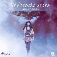 Wybrzeże snów - Maria Zdybska - audiobook