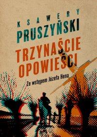 Trzynaście opowieści - Ksawery Pruszyński - ebook