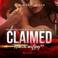 Claimed. Romans mafijny - Alicja Skirgajłło - audiobook