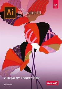 Adobe Illustrator PL. Oficjalny podręcznik. Edycja 2020 - Brian Wood - ebook