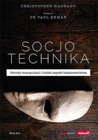 Socjotechnika. Metody manipulacji i ludzki aspekt bezpieczeństwa - Christopher Hadnagy - ebook