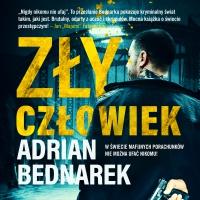 Zły Człowiek - Adrian Bednarek - audiobook