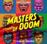 Masters of Doom. O dwóch takich, co stworzyli imperium i zmienili popkulturę - David Kushner - audiobook