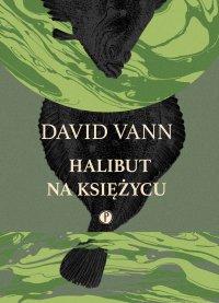 Halibut na Księżycu - David Vann - ebook