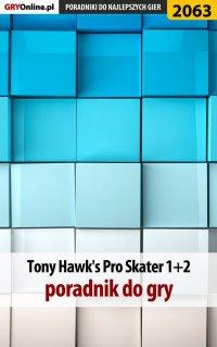 "Tony Hawk's Pro Skater 1+2 - poradnik do gry - Natalia ""N.Tenn"" Fras - ebook"