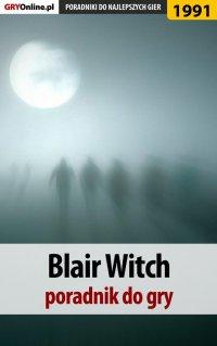 "Blair Witch - poradnik do gry - Agnieszka ""aadamus"" Adamus - ebook"