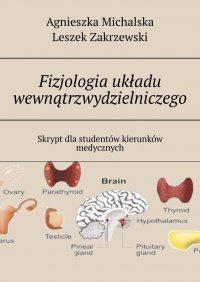 Fizjologia układu wewnątrzwydzielniczego - Agnieszka Michalska - ebook