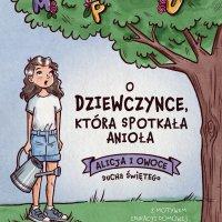 O dziewczynce, która spotkała Anioła - Karolina Garlej-Zgorzelska - audiobook