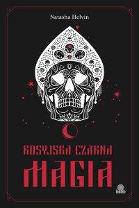 Rosyjska czarna magia - Natasha Helvin - ebook