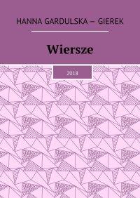 Wiersze - Hanna Gardulska - Gierek - ebook